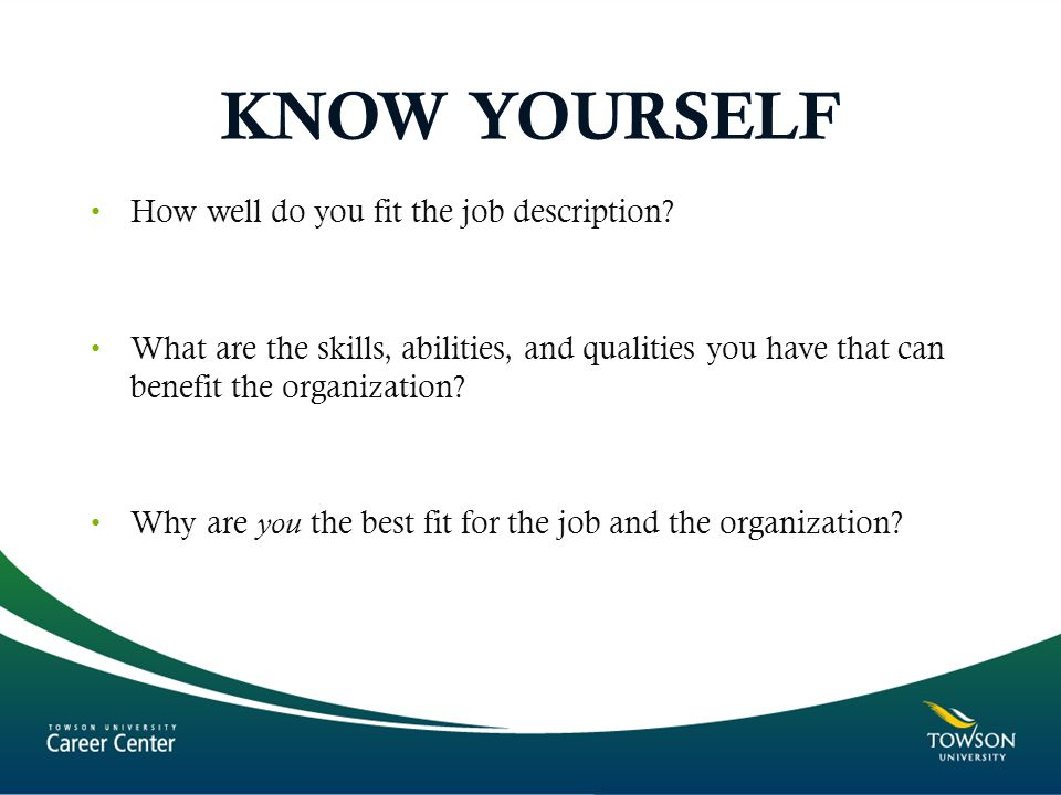 KNOW YOURSELF How well do you fit the job description