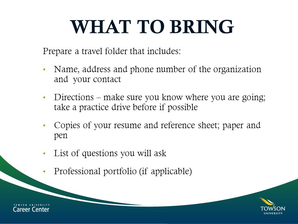 WHAT TO BRING Prepare a travel folder that includes: