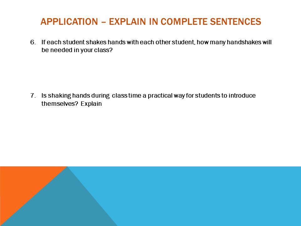 Application – Explain in complete sentences