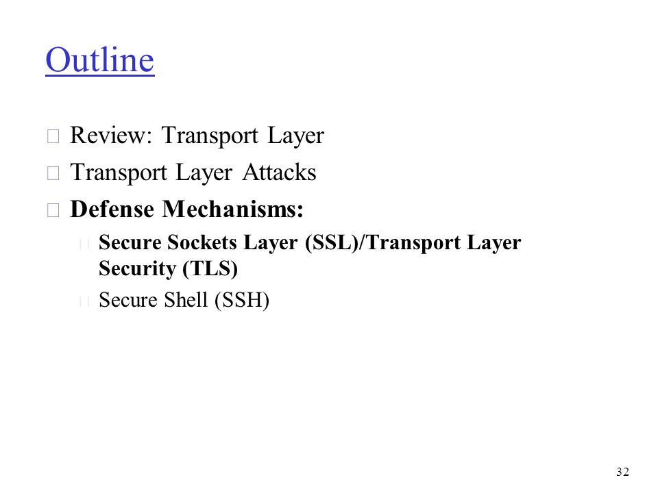 Outline Review: Transport Layer Transport Layer Attacks