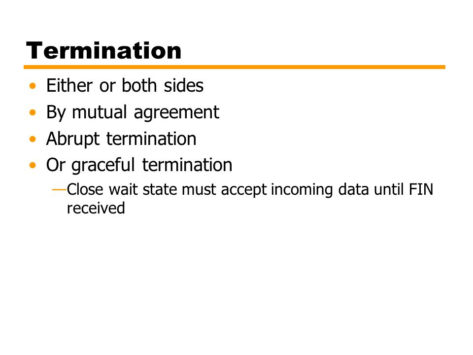 Termination Either or both sides By mutual agreement