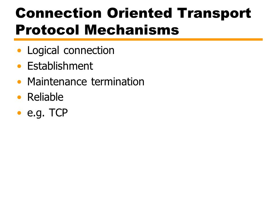 Connection Oriented Transport Protocol Mechanisms