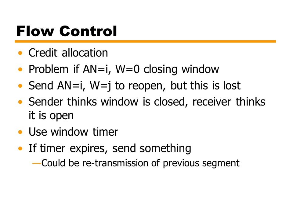 Flow Control Credit allocation Problem if AN=i, W=0 closing window