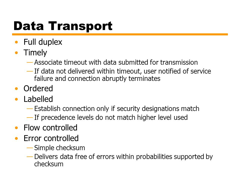 Data Transport Full duplex Timely Ordered Labelled Flow controlled