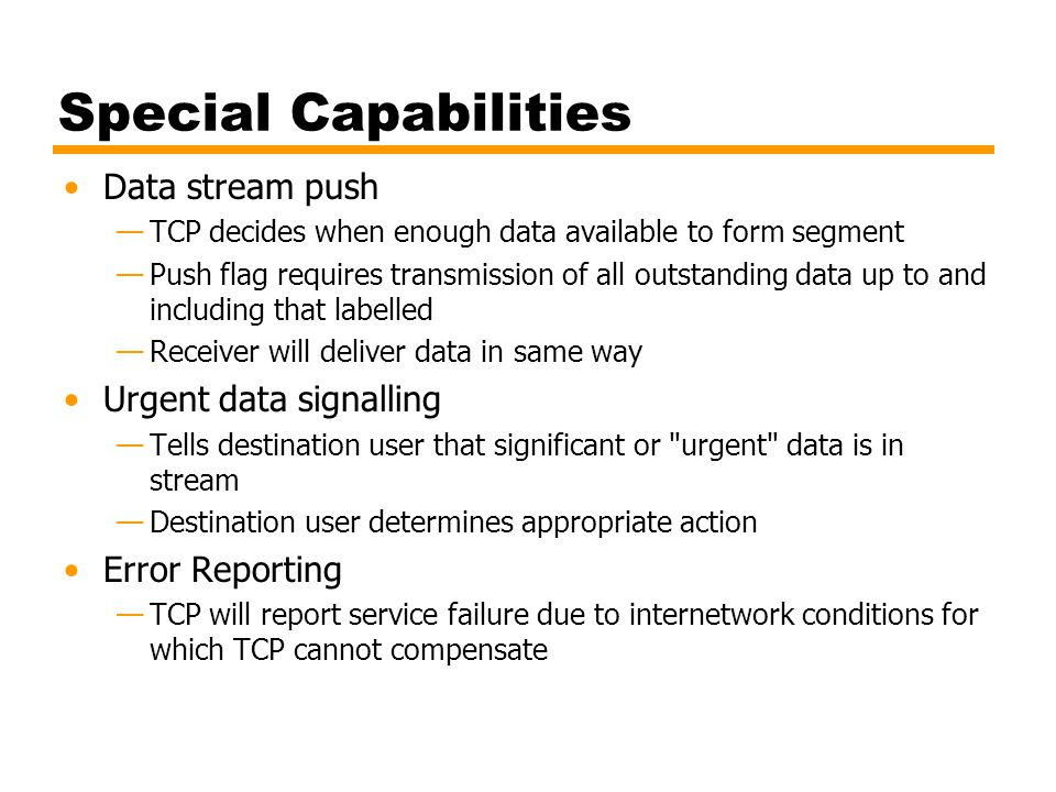 Special Capabilities Data stream push Urgent data signalling