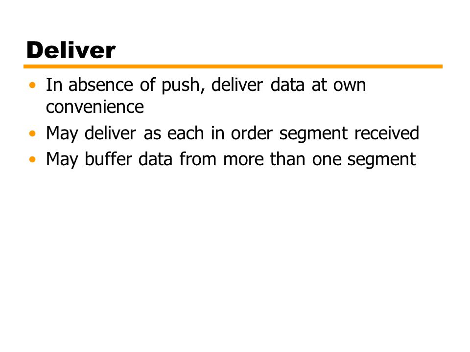 Deliver In absence of push, deliver data at own convenience