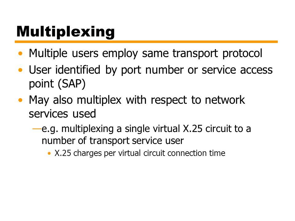 Multiplexing Multiple users employ same transport protocol