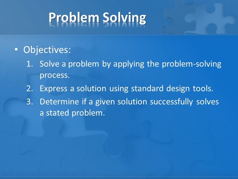 Problem Solving Objectives: