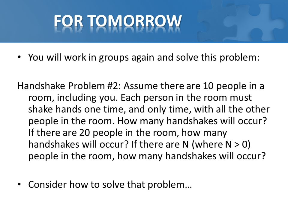 FOR TOMORROW You will work in groups again and solve this problem: