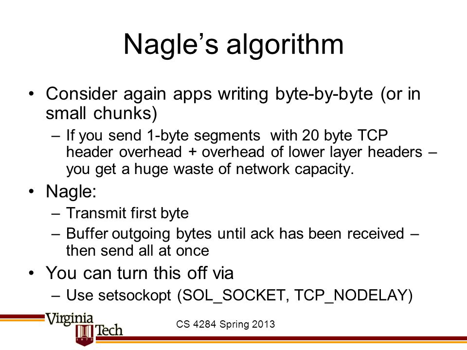 Nagle's algorithm Consider again apps writing byte-by-byte (or in small chunks)