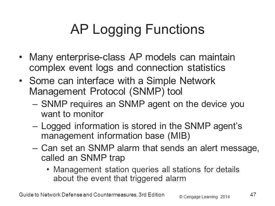 AP Logging Functions Many enterprise-class AP models can maintain complex event logs and connection statistics.