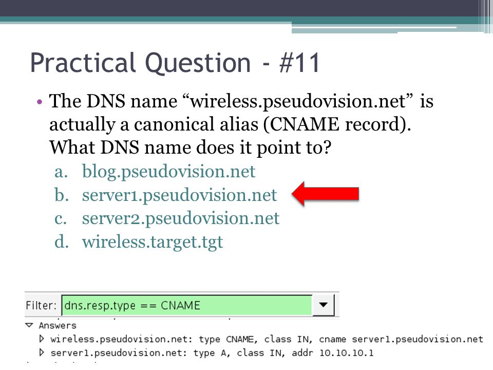 Practical Question - #11 The DNS name wireless.pseudovision.net is actually a canonical alias (CNAME record). What DNS name does it point to