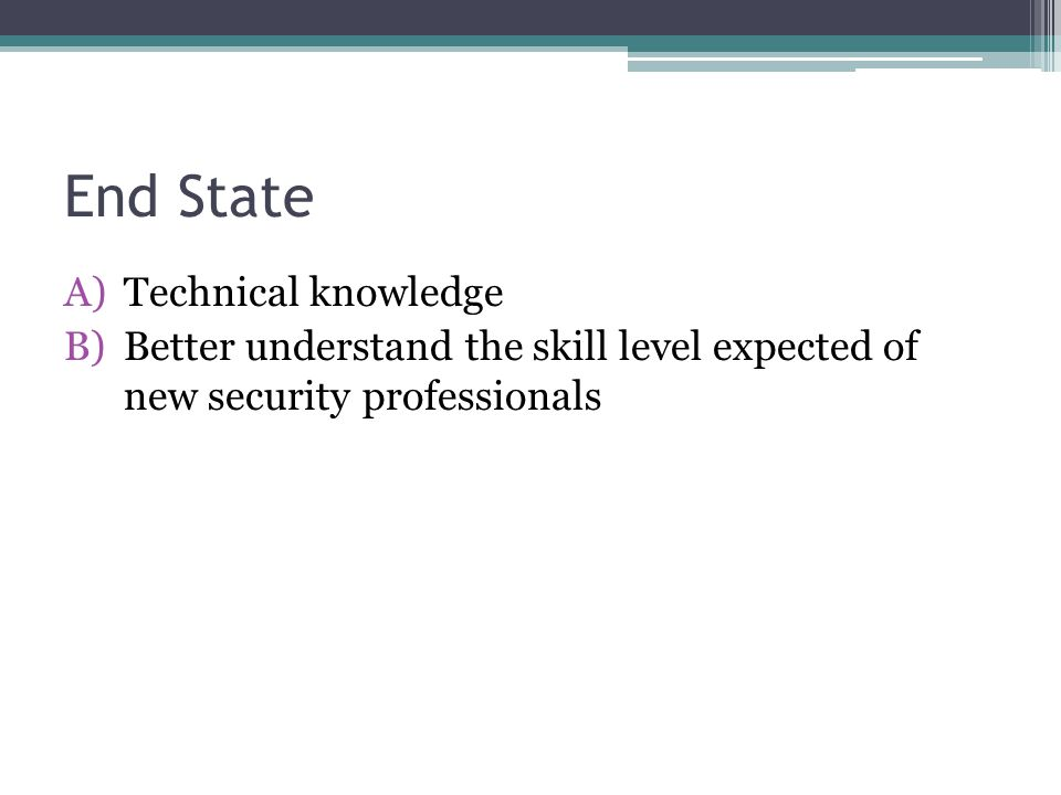 End State Technical knowledge