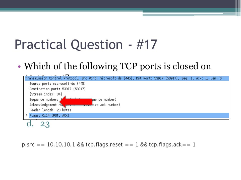 Practical Question - #17 Which of the following TCP ports is closed on 10.10.10.1 80 445 22 23