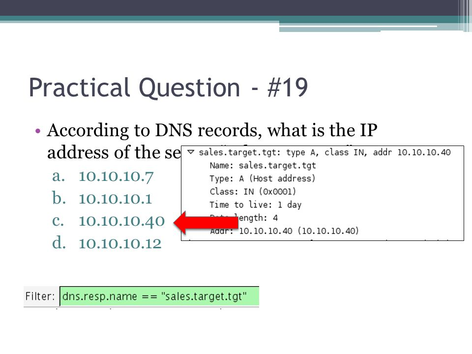 Practical Question - #19 According to DNS records, what is the IP address of the server sales.target.tgt