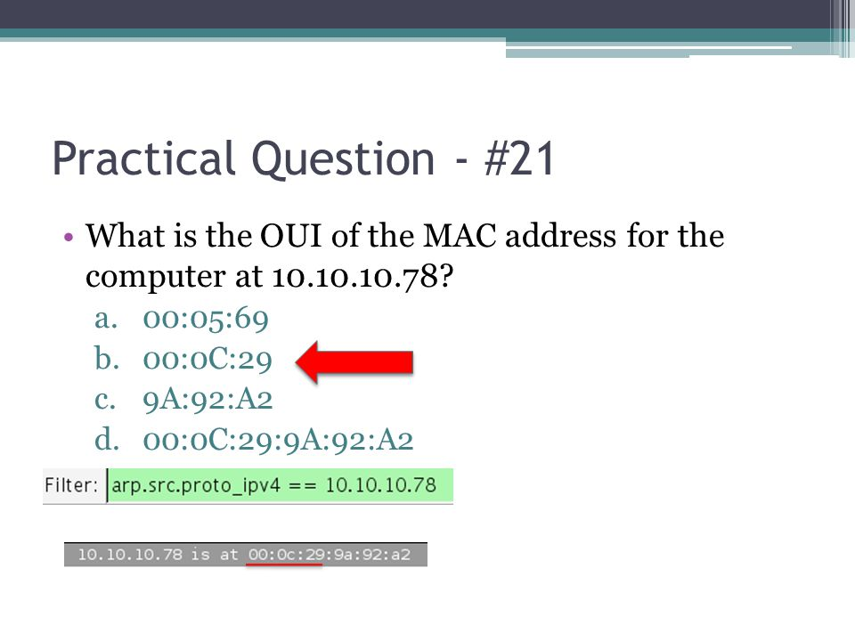 Practical Question - #21 What is the OUI of the MAC address for the computer at 10.10.10.78 00:05:69.