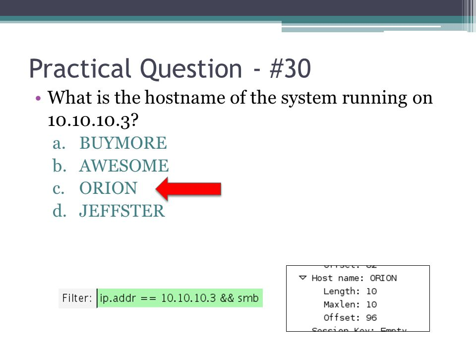 Practical Question - #30 What is the hostname of the system running on 10.10.10.3 BUYMORE. AWESOME.