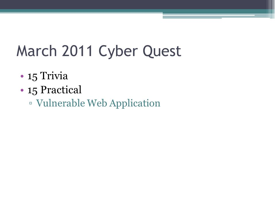 March 2011 Cyber Quest 15 Trivia 15 Practical