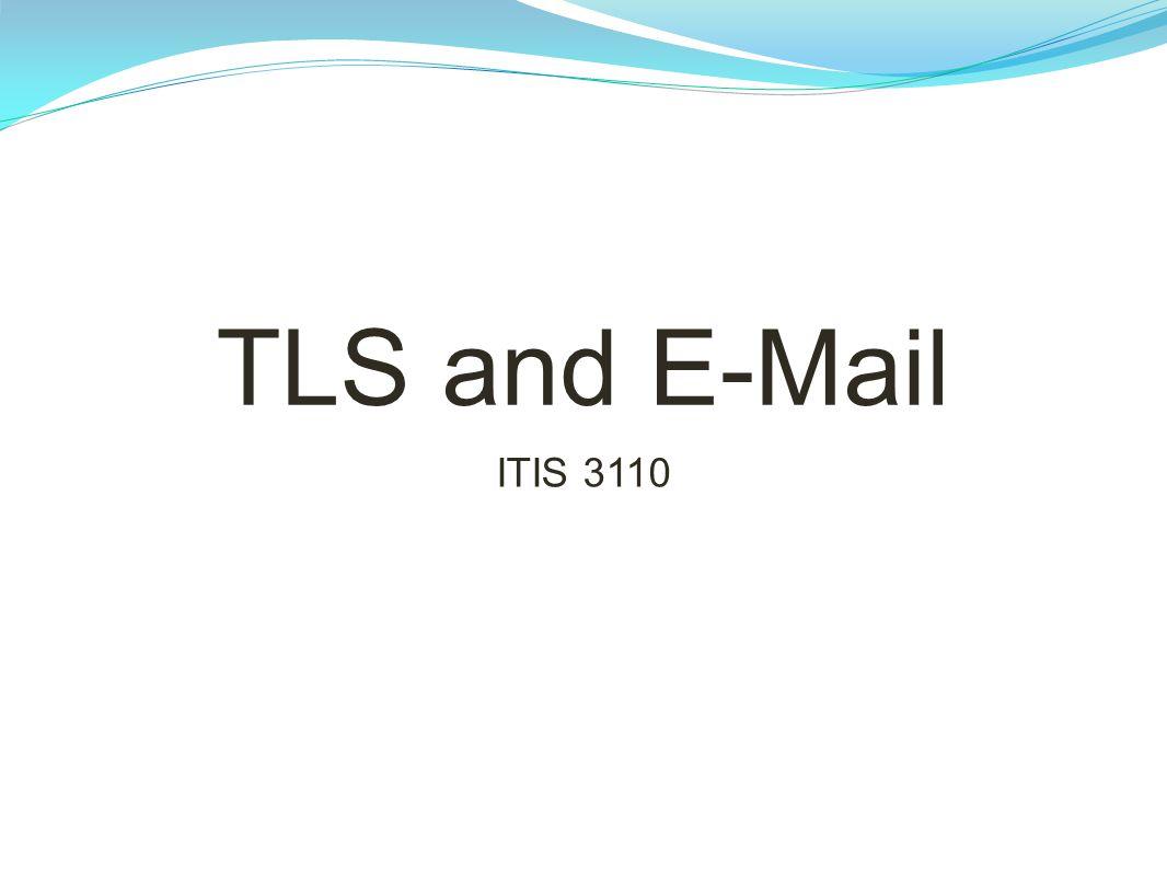 TLS and E-Mail ITIS 3110