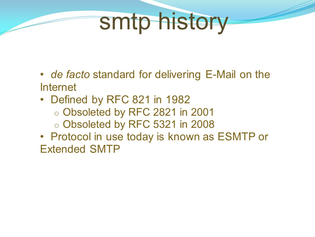 smtp history de facto standard for delivering E-Mail on the Internet