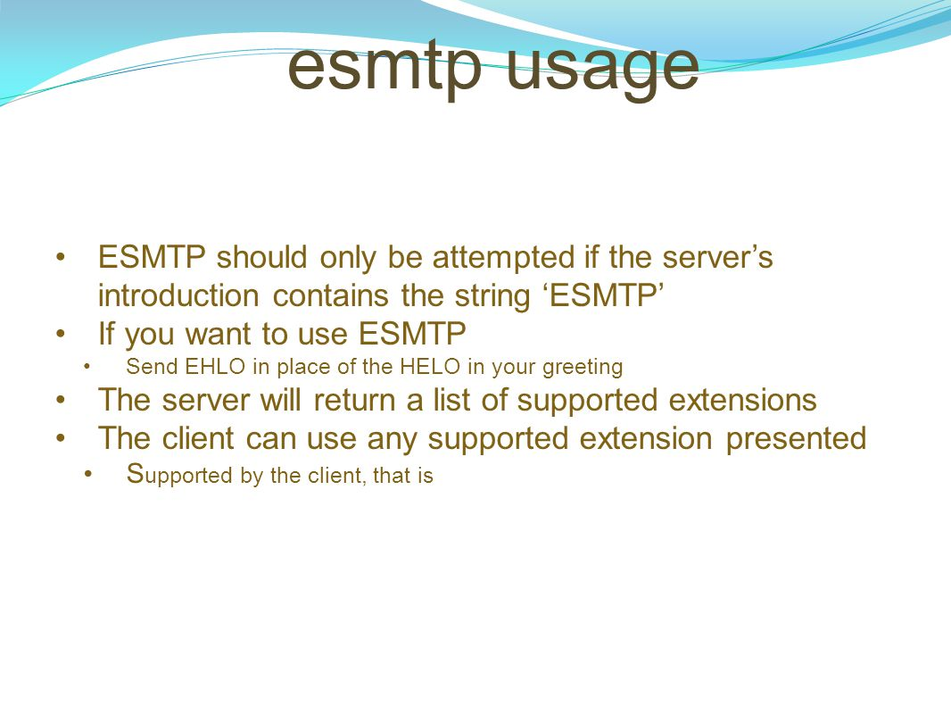 esmtp usage ESMTP should only be attempted if the server's introduction contains the string 'ESMTP'
