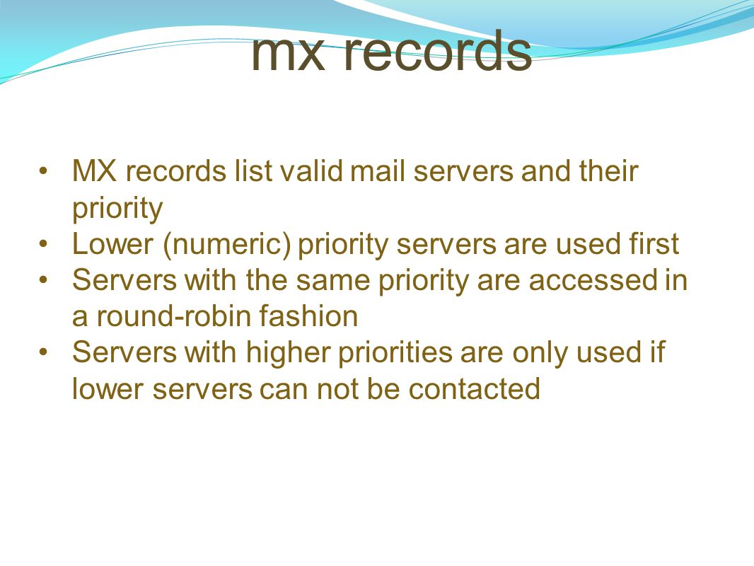 mx records MX records list valid mail servers and their priority
