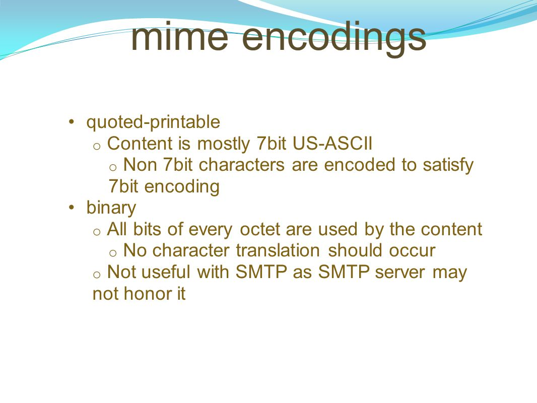 mime encodings quoted-printable Content is mostly 7bit US-ASCII
