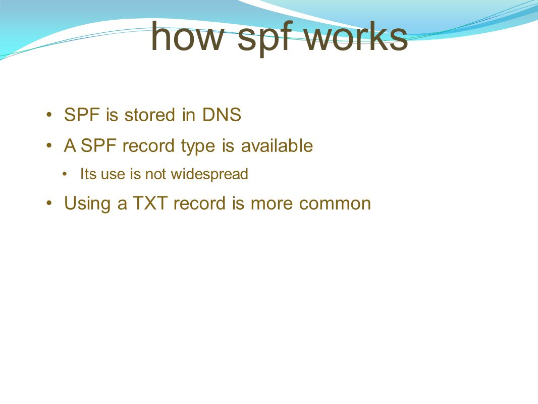 how spf works SPF is stored in DNS A SPF record type is available