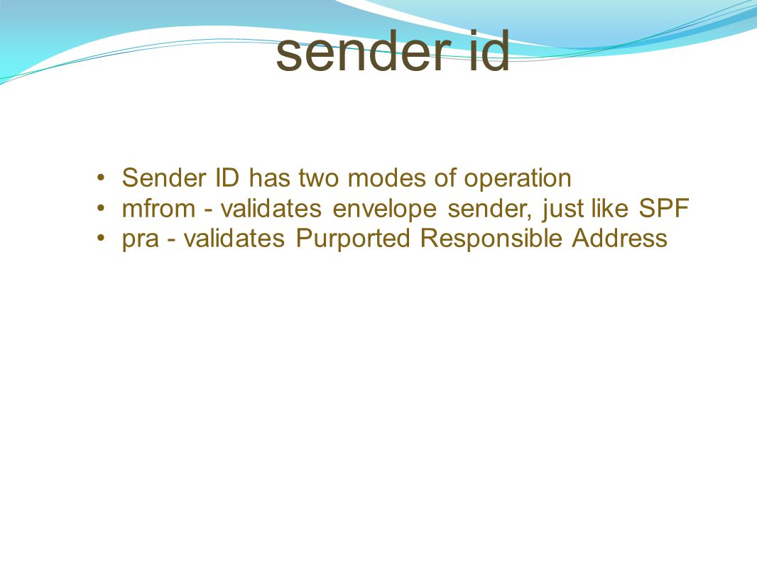 sender id Sender ID has two modes of operation