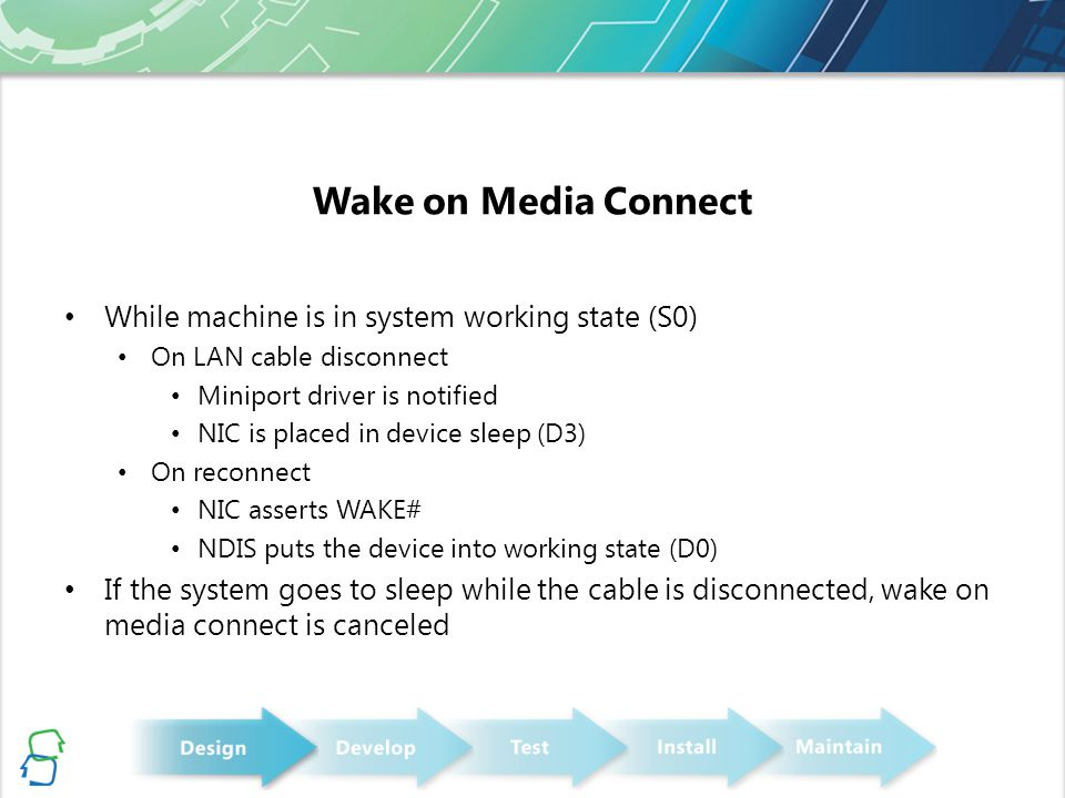 Wake on Media Connect While machine is in system working state (S0)