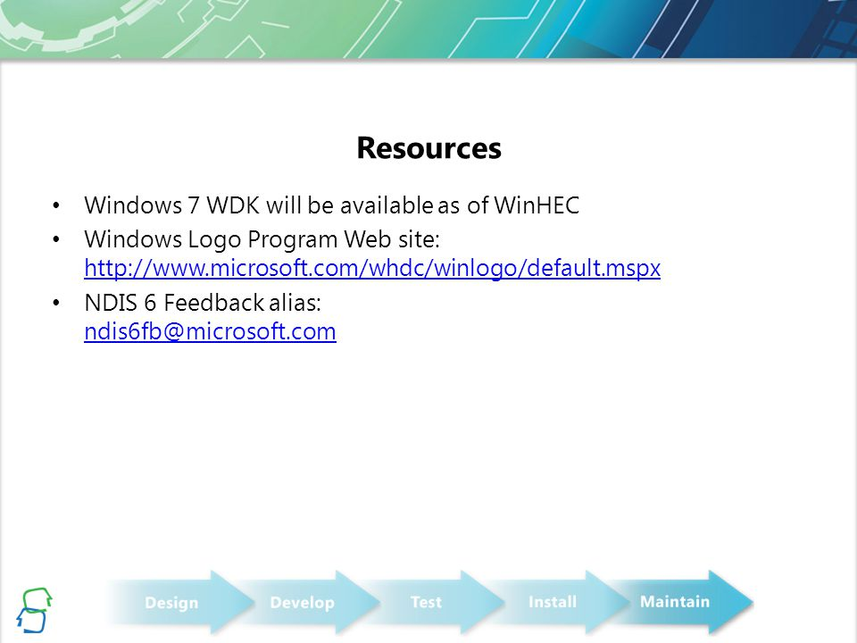 Resources Windows 7 WDK will be available as of WinHEC