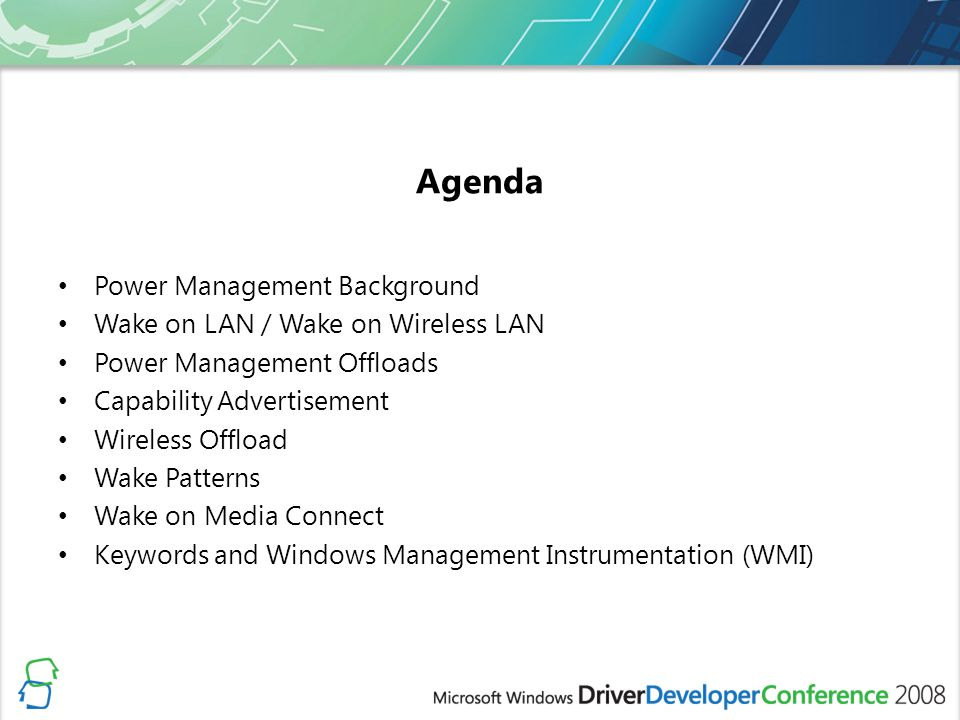 Agenda Power Management Background Wake on LAN / Wake on Wireless LAN