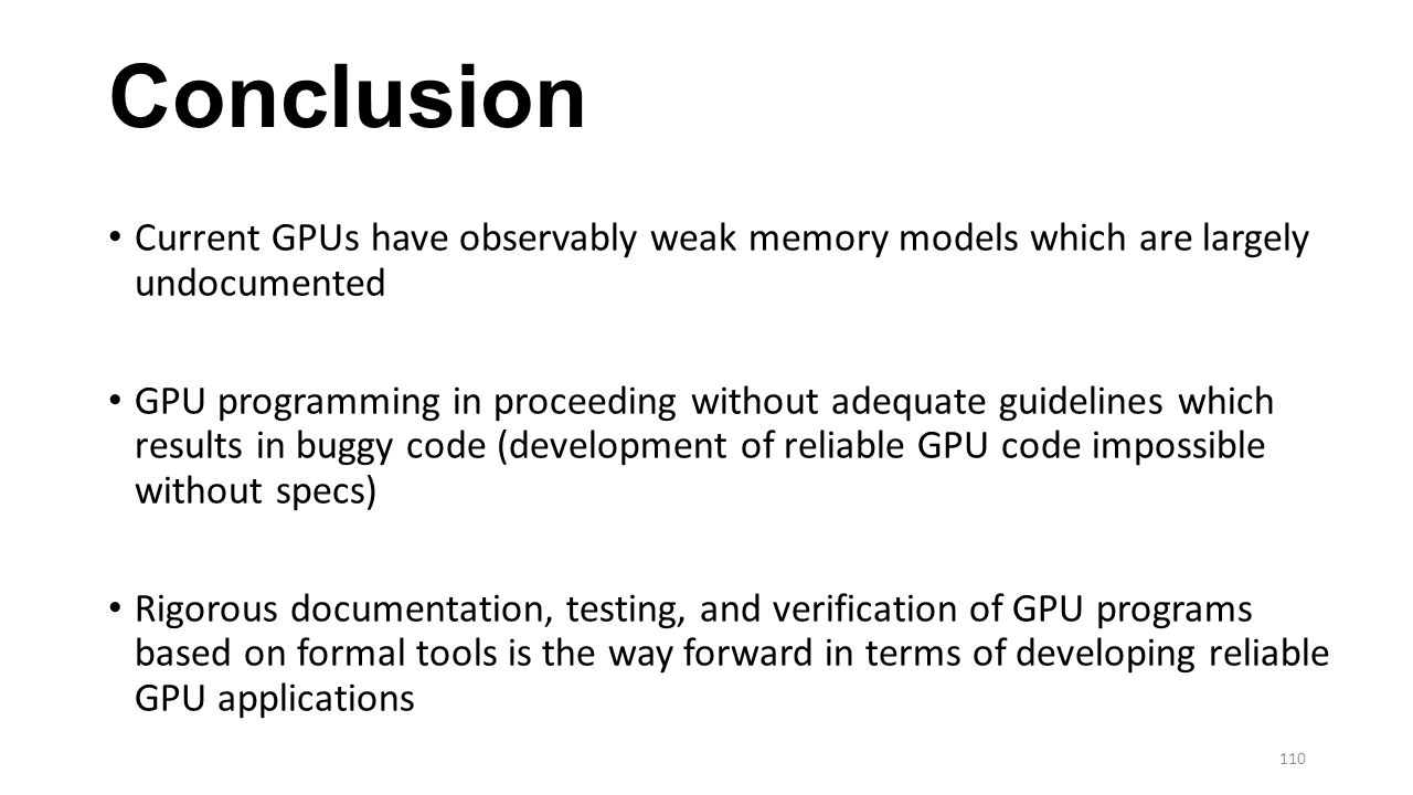 Conclusion Current GPUs have observably weak memory models which are largely undocumented.