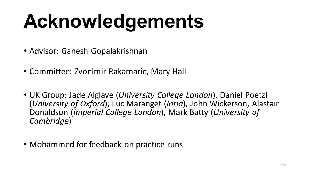 Acknowledgements Advisor: Ganesh Gopalakrishnan
