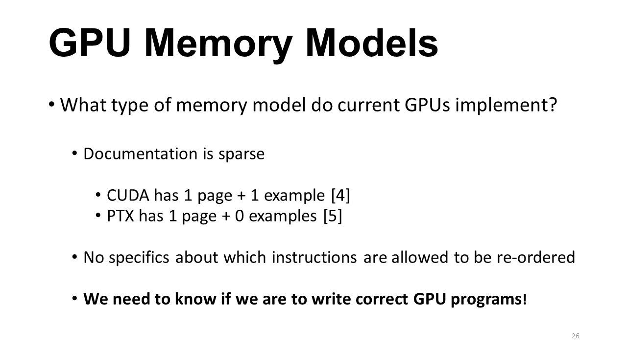 GPU Memory Models What type of memory model do current GPUs implement