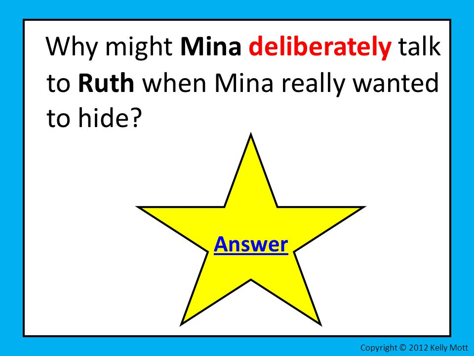 Why might Mina deliberately talk to Ruth when Mina really wanted to hide