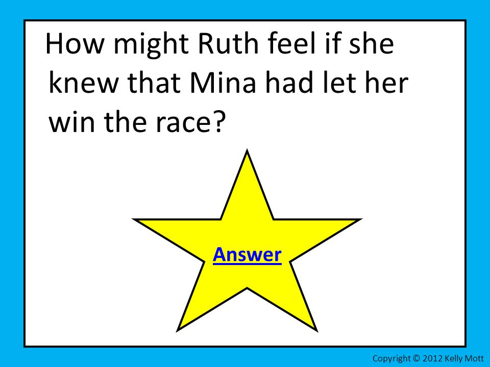 How might Ruth feel if she knew that Mina had let her win the race
