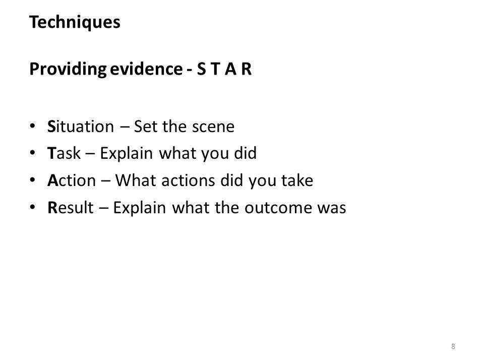 Techniques Providing evidence - S T A R