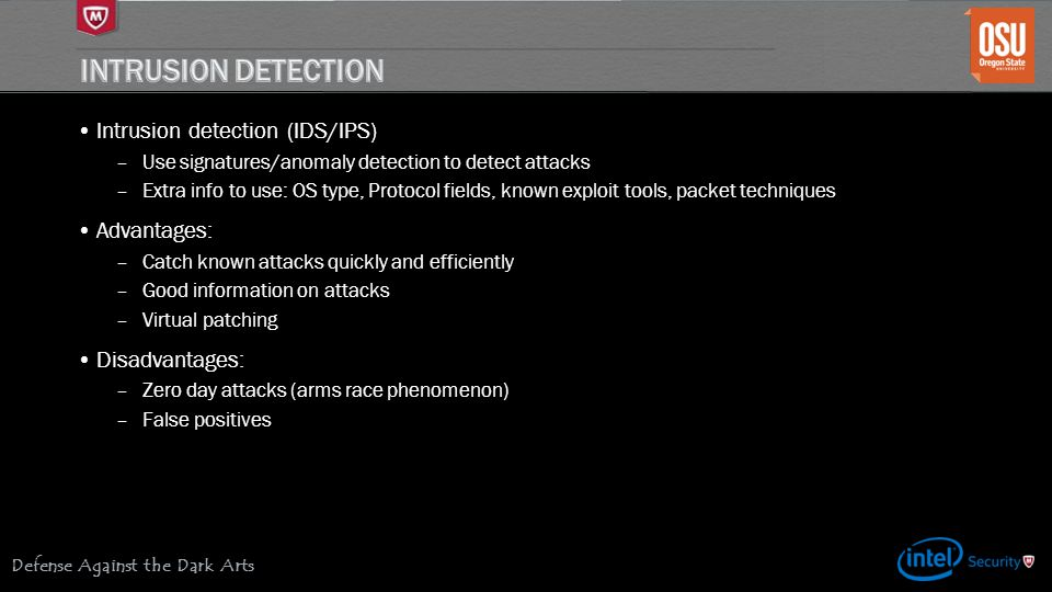 INTRUSION DETECTION Intrusion detection (IDS/IPS) Advantages: