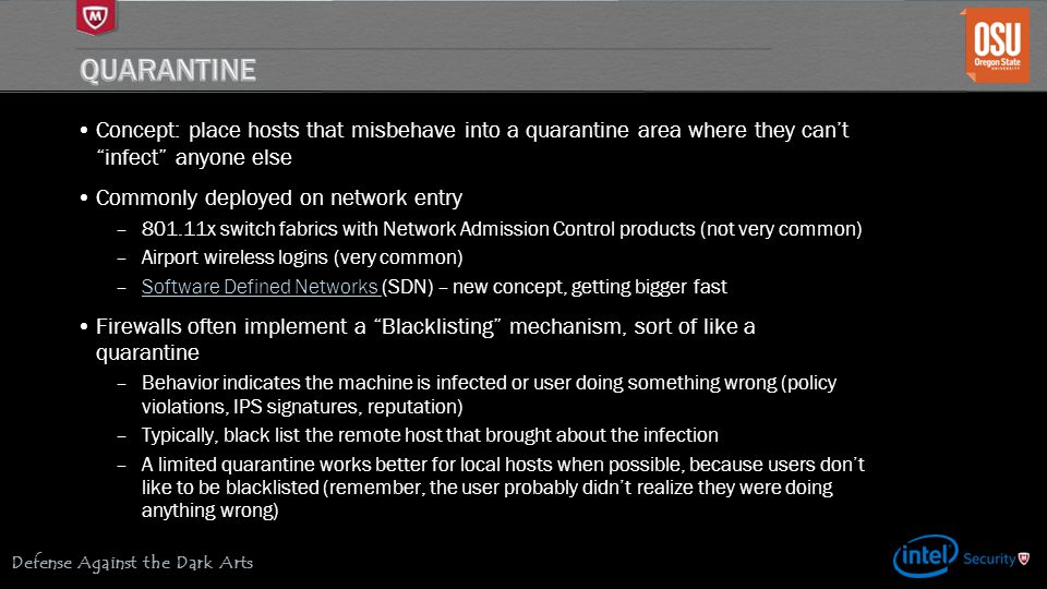 Quarantine Concept: place hosts that misbehave into a quarantine area where they can't infect anyone else.