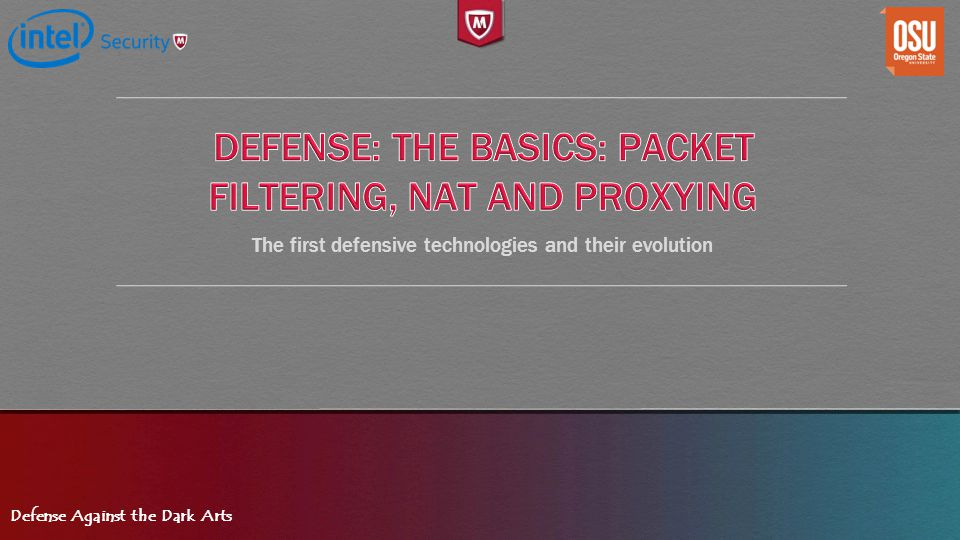 Defense: The Basics: Packet filtering, NAT and Proxying