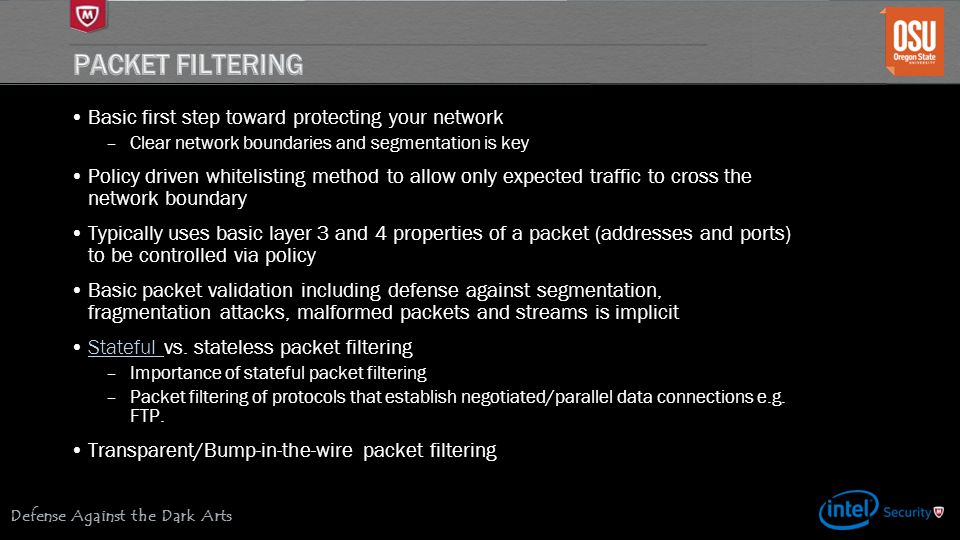 Packet Filtering Basic first step toward protecting your network