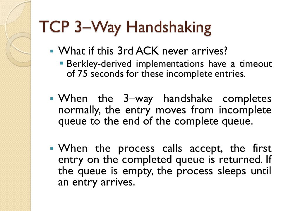 TCP 3–Way Handshaking What if this 3rd ACK never arrives