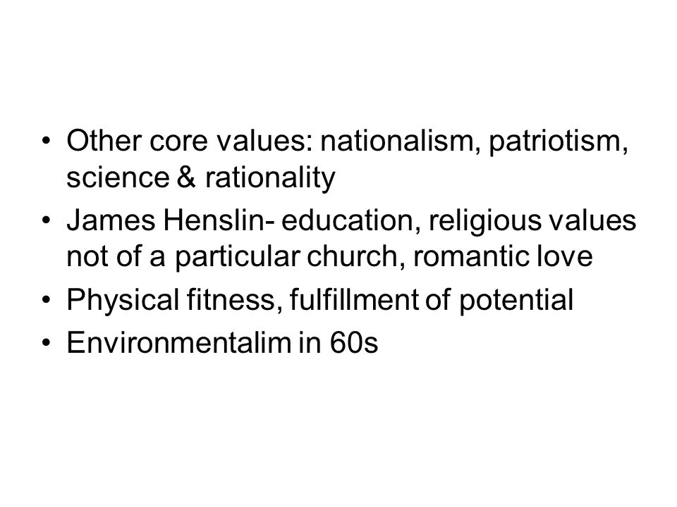 Other core values: nationalism, patriotism, science & rationality