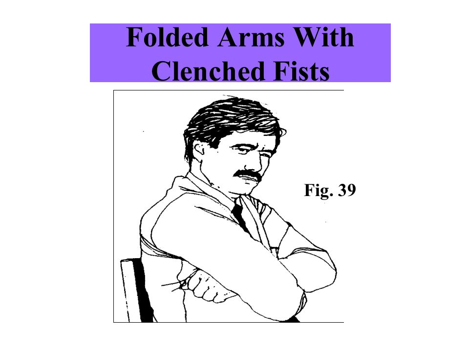 Folded Arms With Clenched Fists
