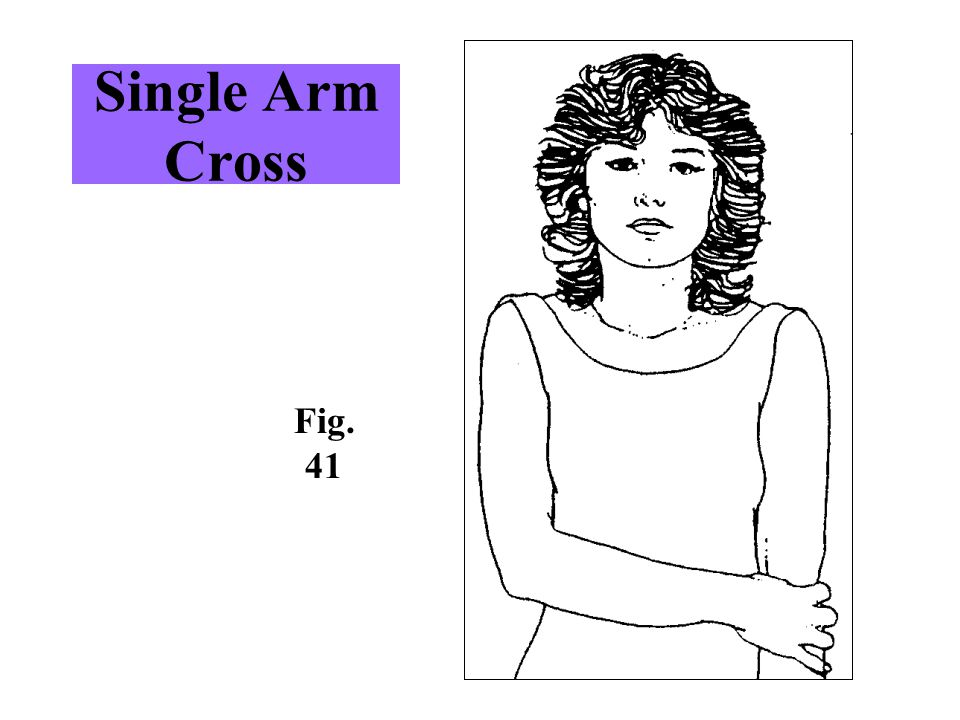 Single Arm Cross Fig. 41 -Subtle version of full arm cross.