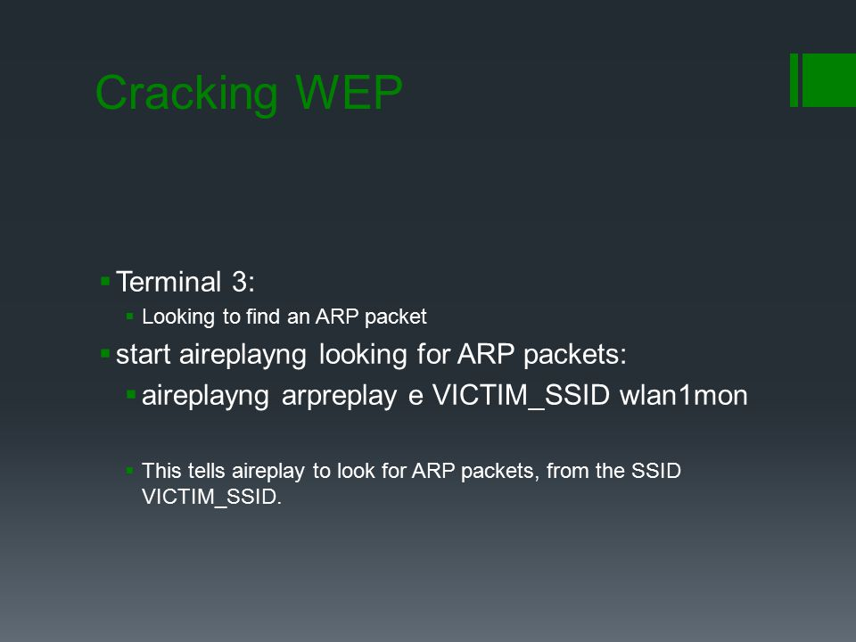 Cracking WEP Terminal 3: start aireplay­ng looking for ARP packets: