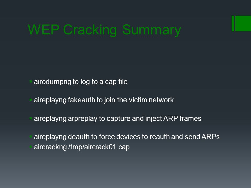 WEP Cracking Summary airodumpng to log to a cap file