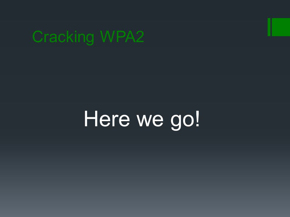 Cracking WPA2 Here we go!