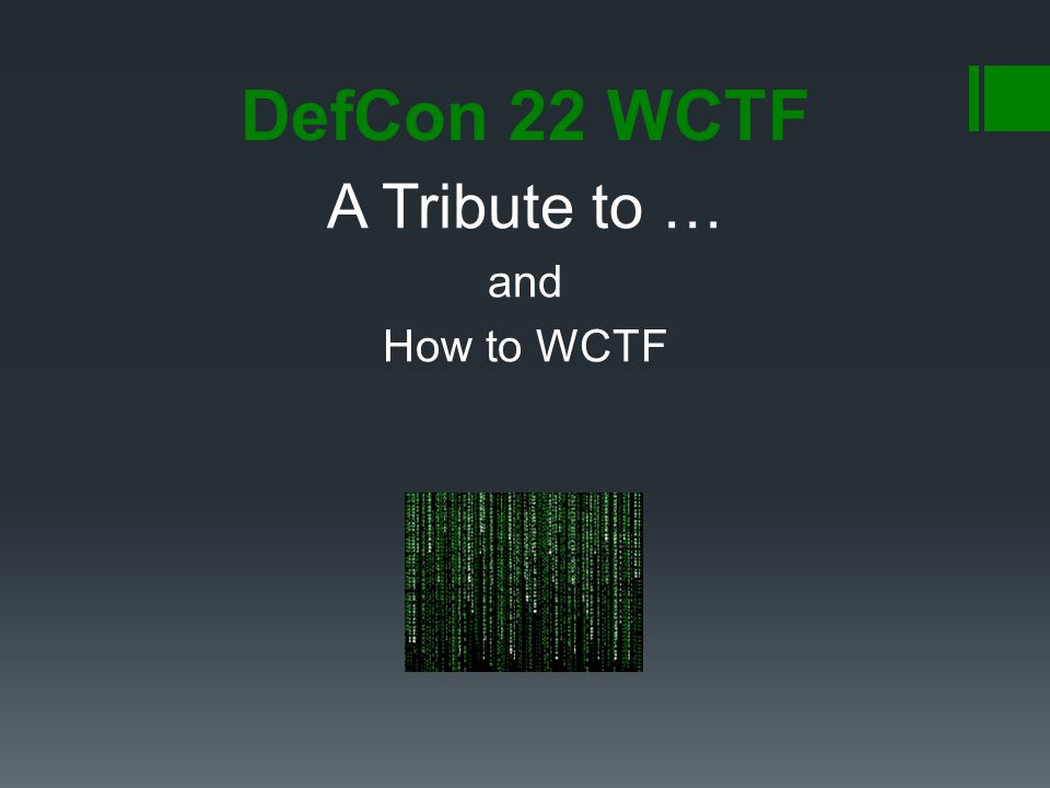 A Tribute to … and How to WCTF